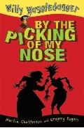 By the Picking of My Nose (Willy Waggledagger)