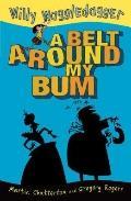 A Belt Around My Bum (Willy Waggledagger)