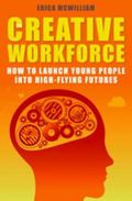 Creative Workforce: How to Launch Young People into High-flying Futures