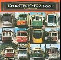 The Melbourne Tram Book: Second Edition