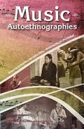 Music Autoethnographies : Making Autoethnography Sing/Making Music Personal