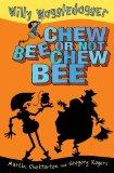 Chew Bee or Not Chew Bee. Martin Chatterton & Gregory Rogers (Willy Waggledagger)