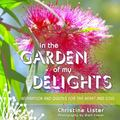 In The Garden of My Delights: Inspiration and quotes from the heart and soul