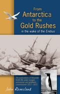 From Antarctica to the Gold Rushes: In the wake of the Erebus