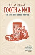 Tooth and Nail : The Story of the Rabbit in Australia