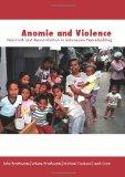 Anomie and Violence: Non-truth and Reconciliation in Indonesian Peacebuilding