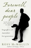 Farewell, Dear People : Biographies of Australia's Lost Generation
