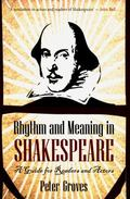 Rhythm and Meaning in Shakespears : A Guide for Readers and Actors