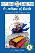 Guardians of Earth - Book 1 : Adventures in Wild and Wonderful Places