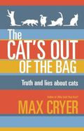 Cat's Out of the Bag : Truth and Lies about Cats