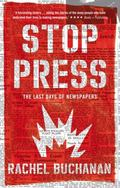 Stop Press : The Last Days of Newspapers