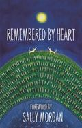 Remembered by Heart : An Anthology of Indigenous Writing
