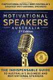 Motivational Speakers Australia II: The Indispensable Guide to Australia's Business and Moti...
