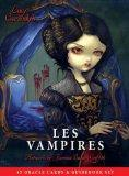 Les Vampires Oracle Cards: Ancient Wisdom and healing messages from the Children of the Night