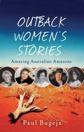 Outback Women's Stories : Amazing Australian Amazons