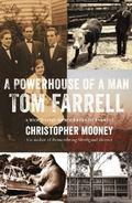 Powerhouse of a Man - Tom Farrell : A Biography of Rolf Everist Farrell