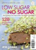 Low Sugar No Sugar: How to Reduce Your Sugar Intake, Lose Weight and Feel Great