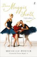 Dame Maggie Scott : A Life in Dance