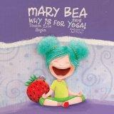 Mary Bea Says Why Is for Yoga
