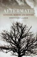 Aftermath : Genocide, Memory and History