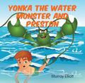 Yonka the Water Monster and Preston
