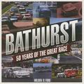 Bathurst, 50 Years of the Great Race : Holden vs Ford