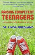 Raising Competent Teenagers : In an Age of Porn, Drugs and Tattoos