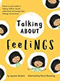 Talking about Feelings: A Book to Assist Adults in Helping Children Unpack, Understand and M...