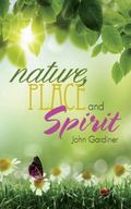 Nature, Place and Spirit