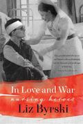 In Love and War : Nursing Heroes