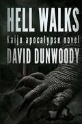 Hell Walks: A Kaiju Thriller