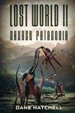 Lost World II: Savage Patagonia