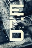 The End: A Post Apocalyptic Thriller