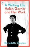 A Writing Life: Helen Garner and Her Work