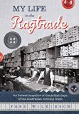 My Life in the Ragtrade: An Honest Snapshot of the Golden Days of the Australian Clothing Trade