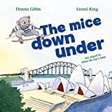 The Mice Down Under: The sequel to When the Cat's Away