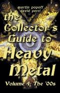 Collector's Guide to Heavy Metal Vol. 4 : The '00s
