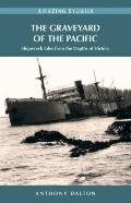 Graveyard of the Pacific : Shipwreck Stories from the Depths of History