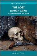 The Lost Lemon Mine: An Unsolved Mystery of the Old West (Amazing Stories)