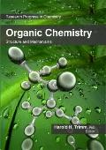 Organic Chemistry : Structure and Mechanisms