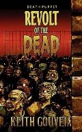 Revolt of the Dead: A Zombie Novel (Death Puppet Trilogy, Book One)