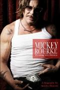 Mickey Rourke : Wrestling with Demons