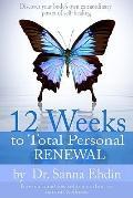 12 Weeks to Total Personal Renewal