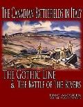 Canadian Battlefields in Italy : The Gothic Line and the Battle of the Rivers