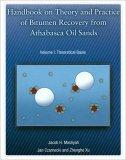 Handbook on Theory and Practice of Bitumen Recovery from Athabasca Oil Sands- Volume 1: Theo...