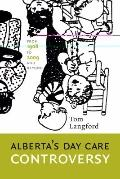 Alberta's Day Care Controversy : From 1908 to 2009 - and Beyond