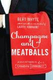 Champagne and Meatballs: Adventures of a Canadian Communist (Working Canadians: Books from t...