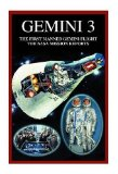 Gemini 3: The First Manned Gemini Flight -- The NASA Mission Reports