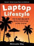 Laptop Lifestyle - How to Quit Your Job and Make a Good Living on the Internet (Volume 4 - F...