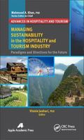 Managing Sustainability in the Hospitality and Tourism Industry : Paradigms and Directions f...